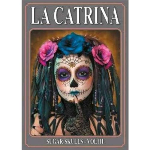 La Catrina and Sugar Skulls Vol 2